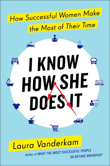"Book Review: ""I Know How She Does It"" by Laura Vanderkam 