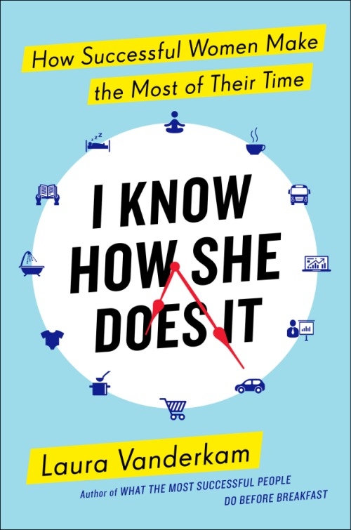 """Book Review: """"I Know How She Does It"""" by Laura Vanderkam 