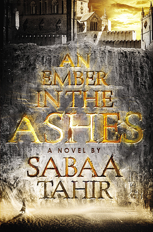 An Ember in the Ashes by Sabaa Tahir Book Review | Trés Belle
