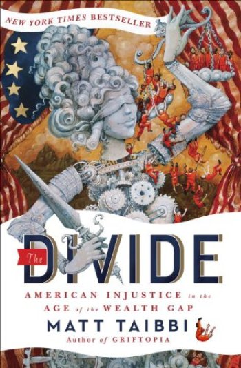 The Divide: American Injustice in the Age of the Wealth Gap by Matt Taibbi Book Review | Fairly Southern