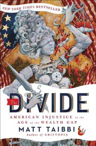 The Divide: American Injustice in the Age of the Wealth Gap by Matt Taibbi Book Review | Trés Belle