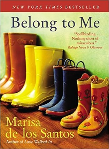 Belong to Me by Marisa de los Santos Book Review | Trés Belle