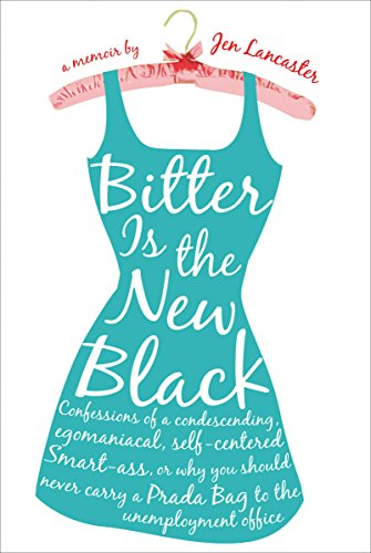 Bitter is the New Black by Jen Lancaster Book Review | Fairly Southern