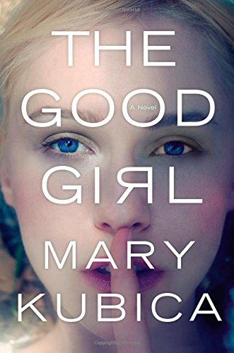 The Good Girl by Mary Kubica Book Review | Fairly Southern