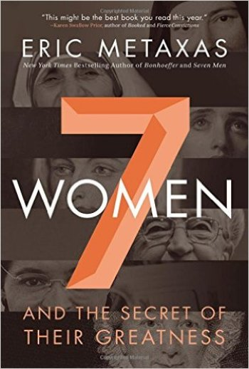 7 Women by Eric Metaxas Review | Fairly Southern