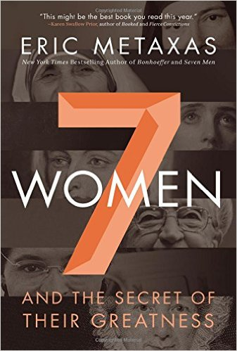 7 Women by Eric Metaxas Review | Trés Belle