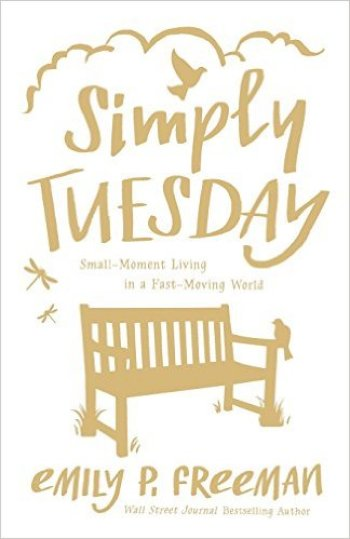 Simply Tuesday by Emily P. Freeman Book Review | Fairly Southern