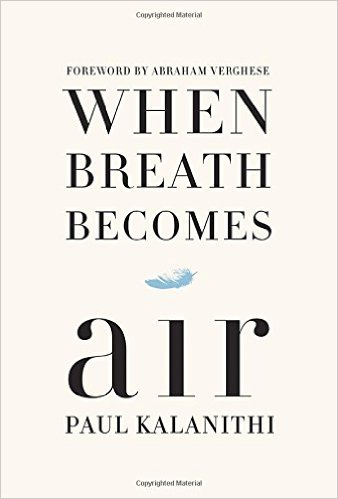 When Breath Becomes Air by Paul Kalanathi Book Review | Fairly Southern